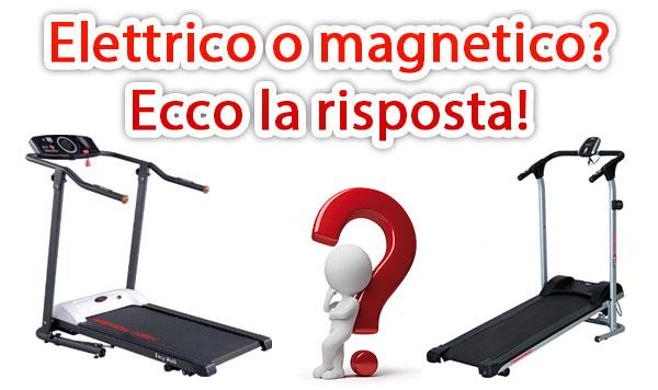 Tapis roulant elettrico o tapis roulant magnetico ?