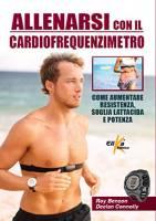 Allenarsi con il cardiofrequenzimetro. Come aumentare resistenza, soglia lattacida e potenza